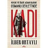 Kadı: Hukuk ve İdare Adamı Olarak Osmanlı Devleti'nde: Hukuk ve İdare Adamı Olarak Osmanlı Devleti'nde
