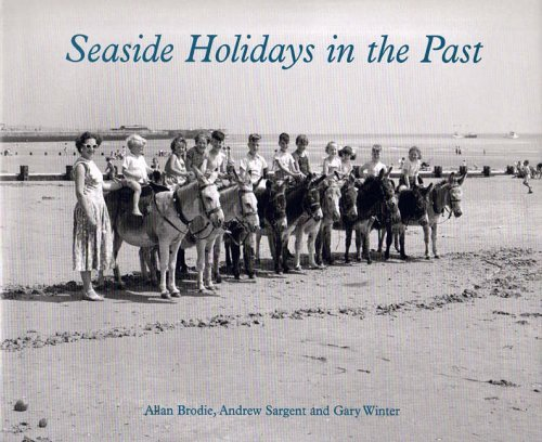 Seaside Holidays in the Past by Allan Brodie (2005-06-22)