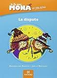 Je lis avec Mona et ses amis CP : La dispute !