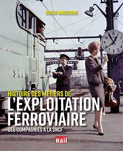 Histoire des métiers de l'exploitation ferroviaire : Des compagnies à la SNCF