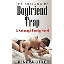 The Billionaire Boyfriend Trap: A Kavanagh Family Novel (English Edition)