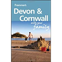 Frommer's Devon and Cornwall With Your Family (Frommer's Devon & Cornwall with Your Family)
