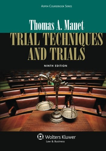 Trial Techniques and Trials + Website Companion (Aspen Coursebook) (libro en Englisch) - Thomas A. Mauet - Wolters Kluwer Law & Business