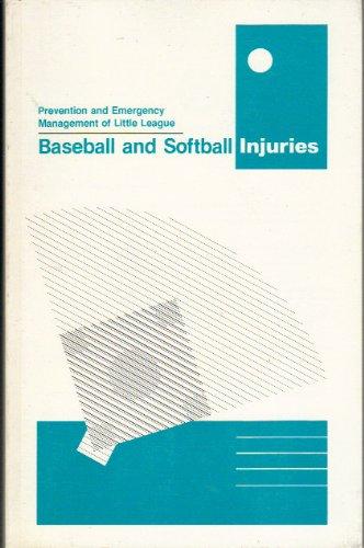 Prevention & Emergency Management of Little League Baseball & Softball Injuries (League Softball Little)