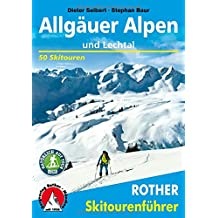 Allgäuer Alpen und Lechtal: 50 Skitouren (Rother Skitourenführer)