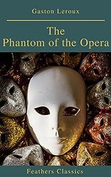 The Phantom Of The Opera (annotated) por Gaston Leroux