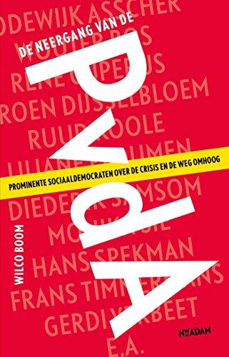 De neergang van de PvdA: Prominente sociaal-democraten over de crisis en de weg omhoog por Wilco Boom
