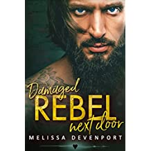 Damaged Rebel Next Door: A Neighbor Rebel Romance (English Edition)