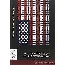 Historia crítica de la poesía norteamericana (Biblioteca Benjamin Franklin)