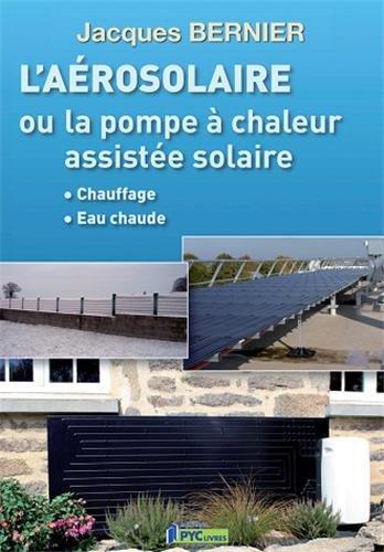 L'aérosolaire ou la pompe à chaleur assistée solaire par Jacques Bernier