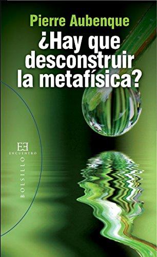 ¿Hay que desconstruir la metafísica? (Bolsillo nº 89) por Pierre Aubenque