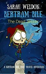 The Dead Jester (Bertram Bile Time Travel Adventure Series Book 6)