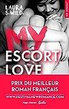 My Escort Love - Prix de la 1ère New Romance française 2016