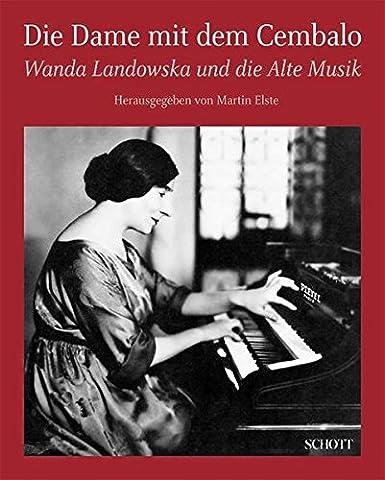 Die Dame mit dem Cembalo: Wanda Landowska und die Alte