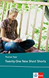 Twenty-One New Short Shorts: Englische Lekt?re f?r das 5. Lernjahr, Oberstufe (Klett English Editions)