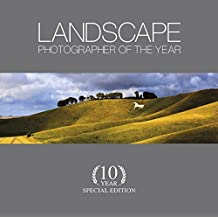 Landscape Photographer of the Year: 10 Year Special Edition