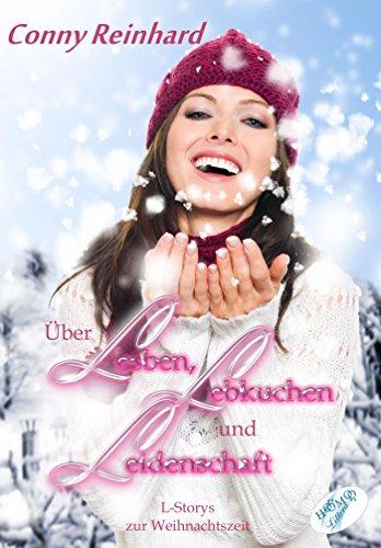 Über Lesben, Lebkuchen und Leidenschaft: L-Storys zur Weihnachtszeit von Conny Reinhard