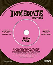 Immediate Records: Labels Unlimited by Simon Spence (2008-06-17)