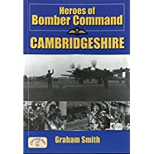 Heroes of Bomber Command Cambridgeshire (Aviation History)