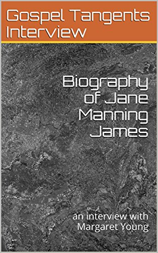 Goodreads e-Books Collections Biography of Jane Manning James: an interview with Margaret Young (Black Mormon History Book 1) RTF