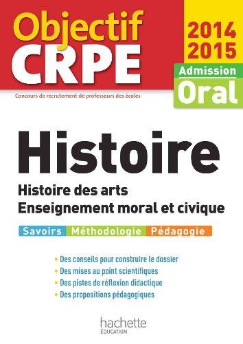 Objectif CRPE : Epreuves d'admission Histoire 2014 2015 - Histoire des arts - Enseignement moral