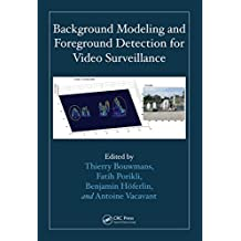Background Modeling and Foreground Detection for Video Surveillance (English Edition)