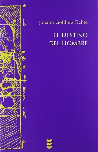 El destino del hombre (Hermeneia) por Johann Gottlieb Fichte