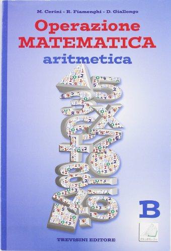 Operazione matematica. Aritmetica. Vol. B. Per la Scuola media. Con espansione online: Quaderno operativo 2