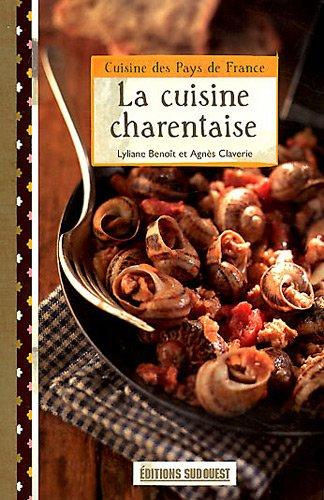 LA CUISINE CHARENTAISE/POCHE par LYLIANE BENOIT AGNES CLAVERIE