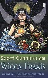 Wicca-Praxis: Handbuch für Fortgeschrittene