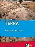 TERRA Afrika südlich der Sahara: Themenband Klasse 10-13 -