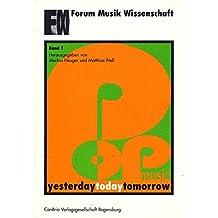 Popmusic - yesterday, today, tomorrow: Neun Beiträge vom 8. Internationalen Studentischen Symposium für Musikwissenschaft in Köln 1993 (Forum Musik Wissenschaft)