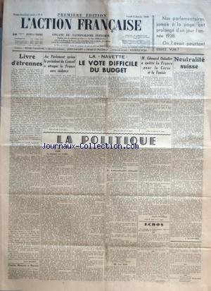 ACTION FRANCAISE (L') [No 2] du 02/01/1939 - LIVRE D'ETRENNES PAR LEON DAUDET - CHARLES MAURRAS A RENNES - AU PARLEMENT SYRIEN LE PRESIDENT DU CONSEIL A ATTAQUE LA FRANCE AVEC VIOLENCE - LA NAVETTE LE VOTE DIFFICILE DU BUDGET - M. EDOUARD DALADIER A QUITTE LA FRANCE POUR LA CORSE ET LA TUNISIE - LA POLITIQUE - EN 1938 LE MASQUE EST TOMBE - EMBROUILLAMINI DEBROUILLE - LES JUIFS PAR CHARLES MAURRAS - NEUTRALITE SUISSE PAR J. DELEBECQUE. par Collectif