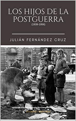 Los hijos de la Postguerra por Julián Fernández Cruz