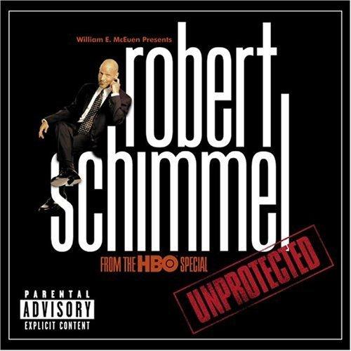 Unprotected by Robert Schimmel (1999-12-07)