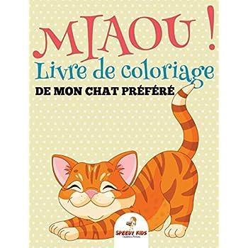 Miaou ! Livre de coloriage de mon chat préféré