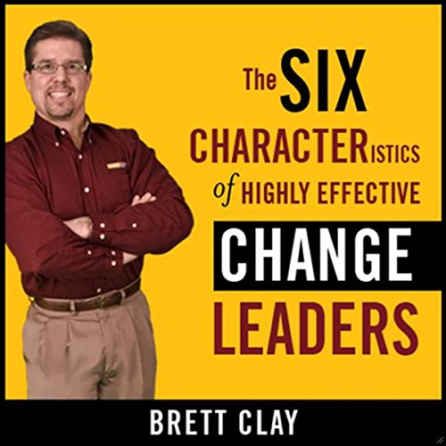 The Six Characteristics of Highly Effective Change Leaders  Audiolibri