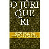 O JÚRI QUE RI (Portuguese Edition)