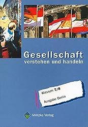 Gesellschaft verstehen und handeln. Klassen 7/8. Lehrbuch. Berlin.