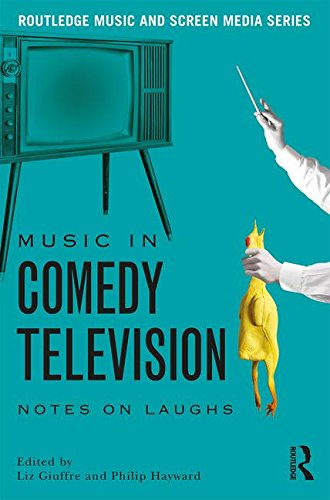 music-in-comedy-television-notes-on-laughs-routledge-music-and-screen-med