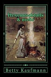 Hexencocktails & mehr: Das magische Rezeptbuch