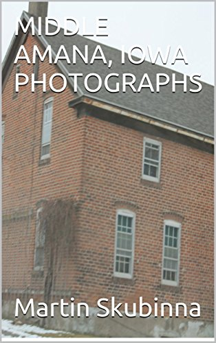 middle-amana-iowa-photographs-english-edition