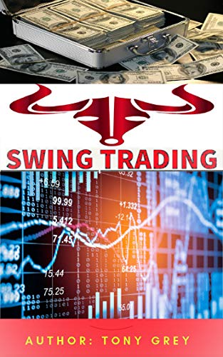 Swing Trading: The ultimate Swing Trading book whit strategic method for beginners to achieve passive income by trade in Options, Stocks and Forex (English Edition) -