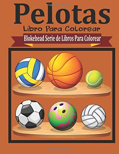 Pelotas Libros para Colorear (Blokehead  Serie de Libros Para Colorear)