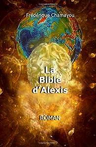 La Bible d'Alexis par Frédérique Chamayou