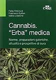 Cannabis. «Erba» medica. Norme,...