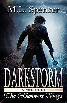 Darkstorm (The Rhenwars Saga Book 0) by [Spencer, M.L.]