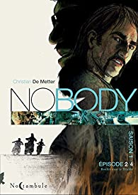 No body - Saison 1, tome 2 : Rouler avec le diable par Christian de Metter