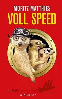 Voll Speed: Roman (Ray & Rufus die Erdmännchen 2) von [Matthies, Moritz]