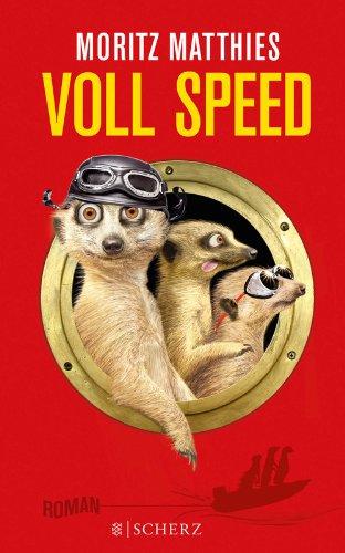Voll Speed: Roman (Ray & Rufus die Erdmännchen 2) -